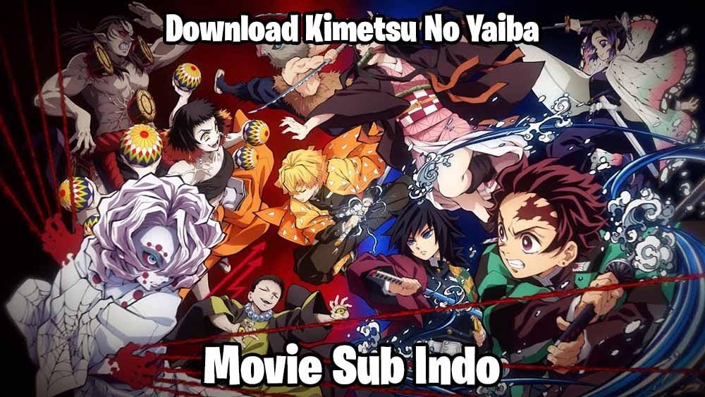 Download Kimetsu no Yaiba Movie Sub Indo